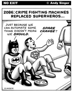 In the year 2086, crime fighting machines replaced superheros so Batman, Superman and others are reduced to begging on the street.